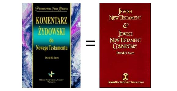 """""""Nowy Testament Przekład Żydowski"""" + """"Komentarz żydowski do Nowego Testamentu"""" = """"Nowy Testament Przekład Żydowski z komentarzem Dawida Sterna"""""""