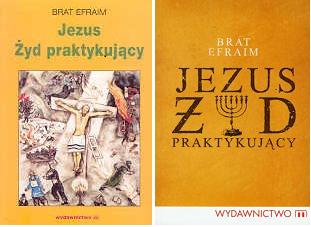 """Brat Efraim """"Jezus Żyd Praktykujacy"""""""