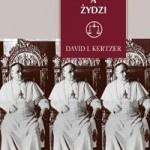 """David I. Kertzer """"Papieże a Żydzi"""", Wydawnictwo W.A.B, Warszawa 2005"""