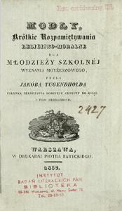 """Jakób Tugendhold """"Modły, krótkie rozpamiętywania religijno-moralne dla młodzieży szkolnej wyznania moyżeszowego"""" , Wrszawa 1837"""
