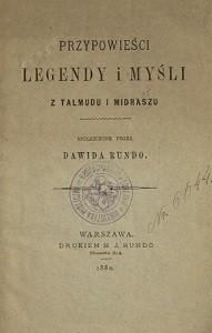 """:Przypowieści Legendy i Myśli z Talmudu i Midraszu"""" Dawida Rundo, Warszawa 1880"""