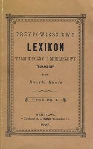 """""""Przypowieściowy <br>Lexikon Talmudyczny i Midraszowy""""-Dawida Rundo, Warszawa 1887"""