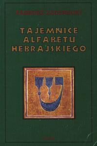 """Tadeusz Zaderecki, """"Tajemnice alfabetu hebrajskiego"""", Wydawnictwo Pum Beditha, Warszawa-Lwów 1939, wydanie drugie: Wydawnictwo AGADE s.c., Warszawa 1994"""