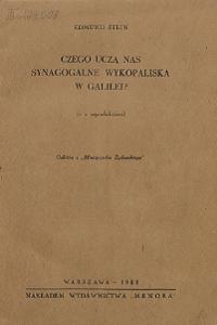 """Edmund Menachem Stein (1893-1943), """"Czego uczą nas synagogalne wykopaliska w Galilei"""", Warszawa 1933"""