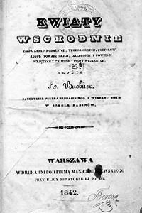 """Buchner, Abraham (1789-1869), """"Kwiaty wschodnie : zbiór zasad moralnych, teologicznych, przysłów, reguł towarzyskich, allegoryi i powieści wyjętych z Talmudu i pism współczesnych"""", Warszawa 1842."""