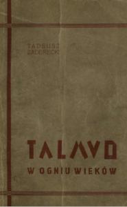 """Tadeusz Zaderecki, """"Talmud w ogniu wieków"""", Warszawa 1935"""